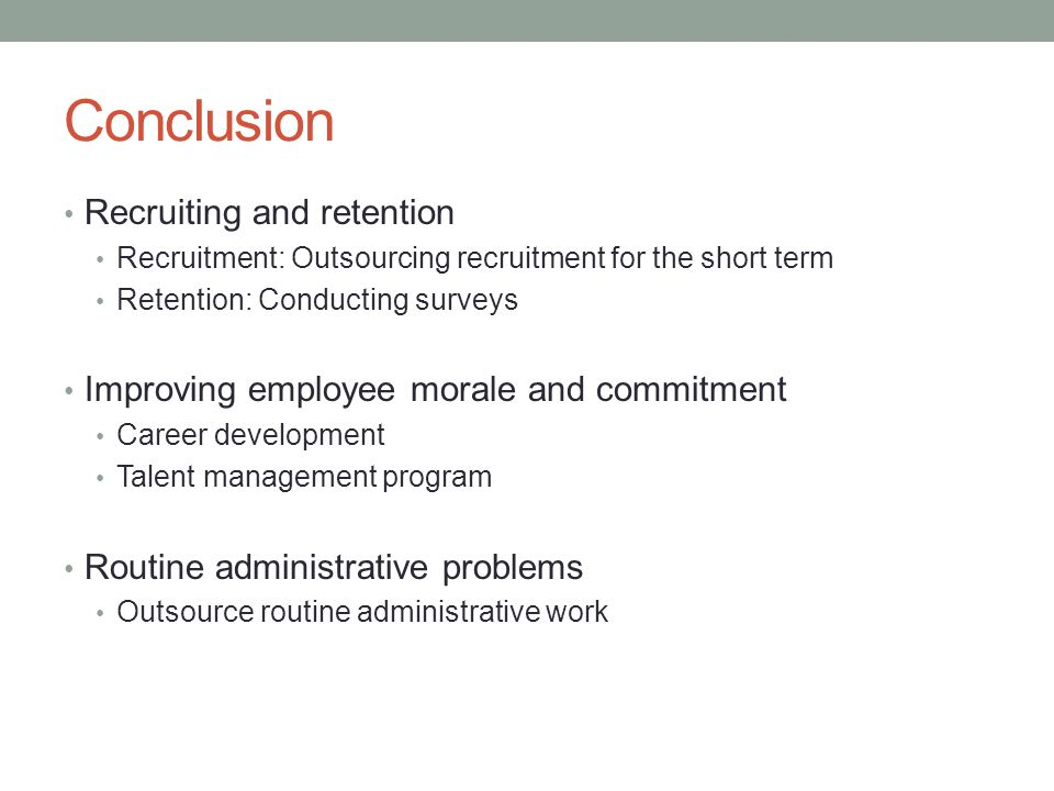 Conclusion Recruiting and retention