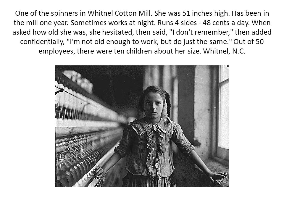 One of the spinners in Whitnel Cotton Mill. She was 51 inches high