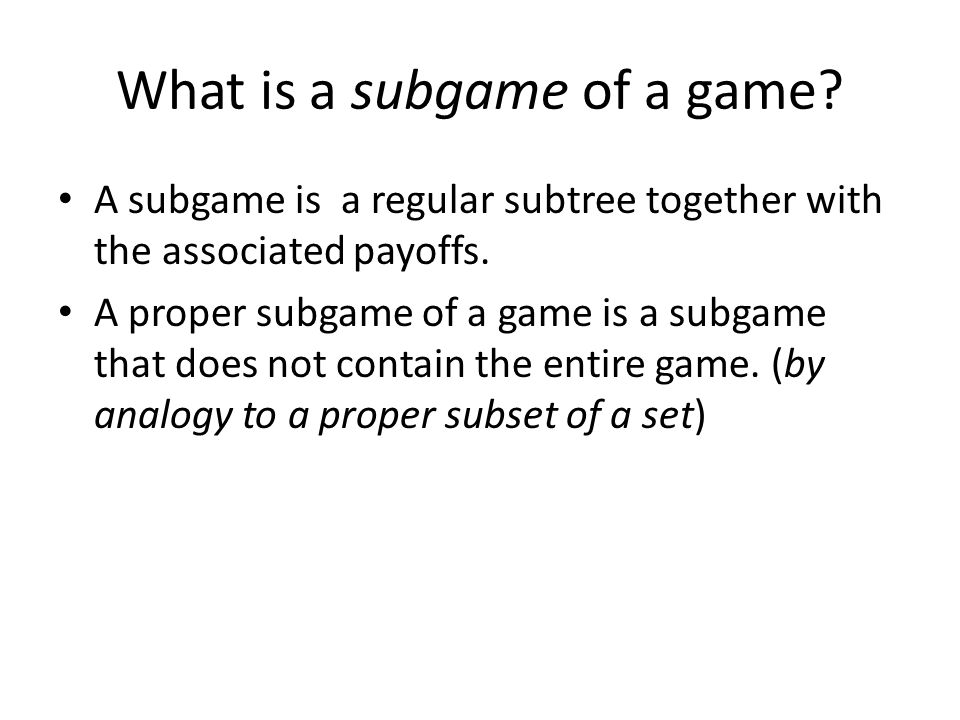 What is a subgame of a game