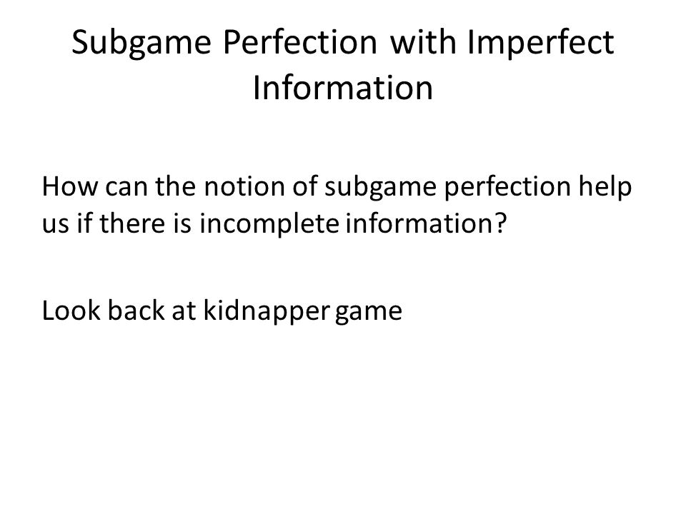 Subgame Perfection with Imperfect Information