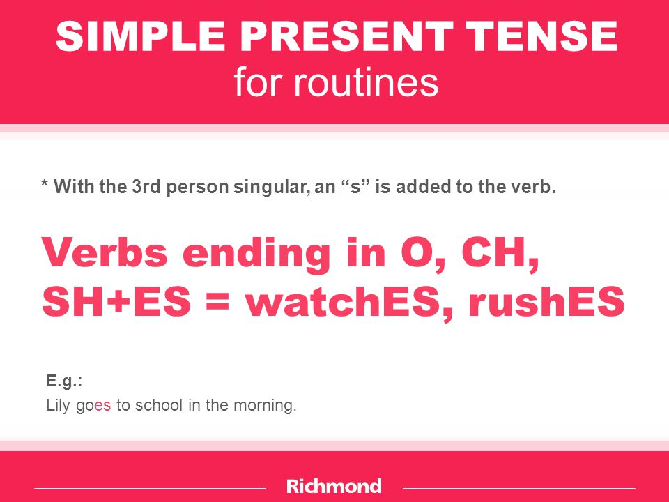 SIMPLE PRESENT TENSE for routines