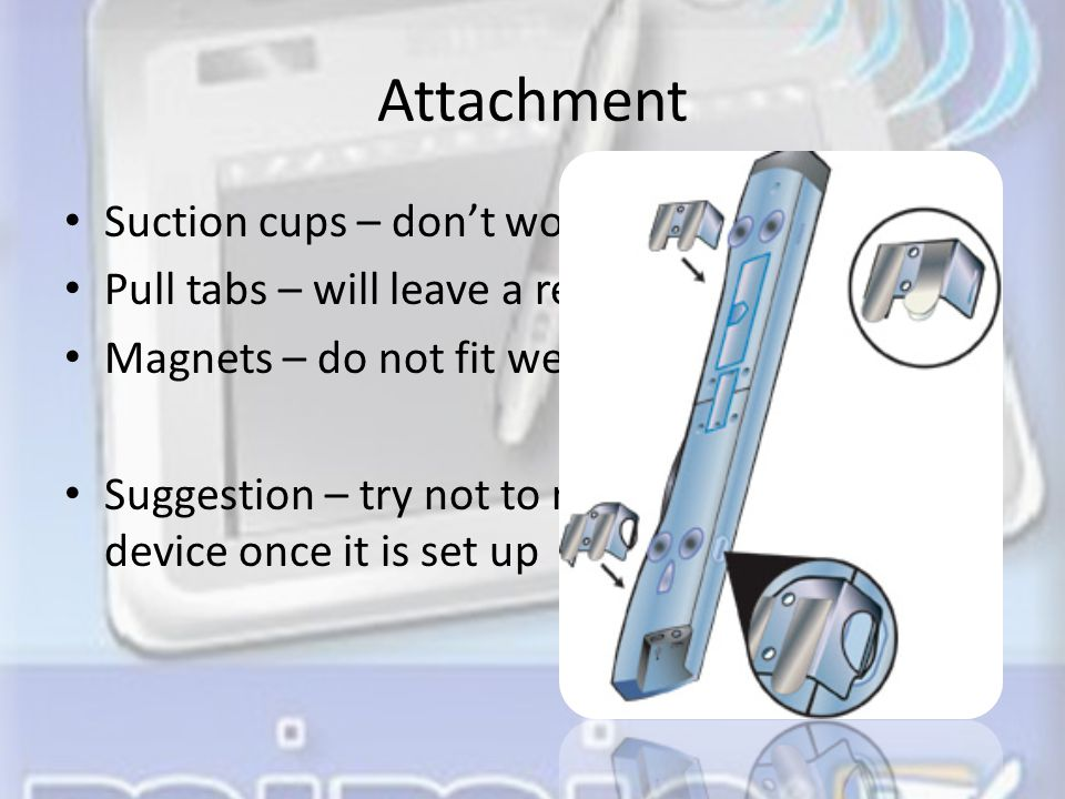 Attachment Suction cups – don't work well