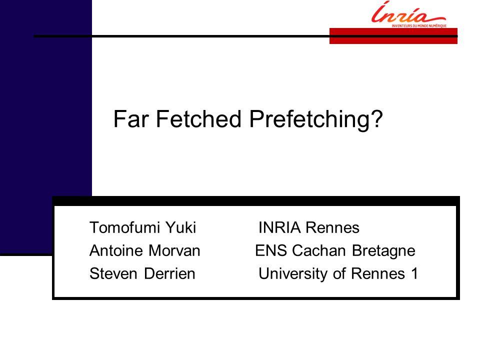 Far Fetched Prefetching