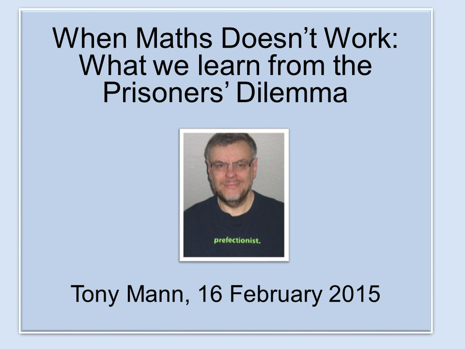 When Maths Doesn't Work: What we learn from the Prisoners' Dilemma