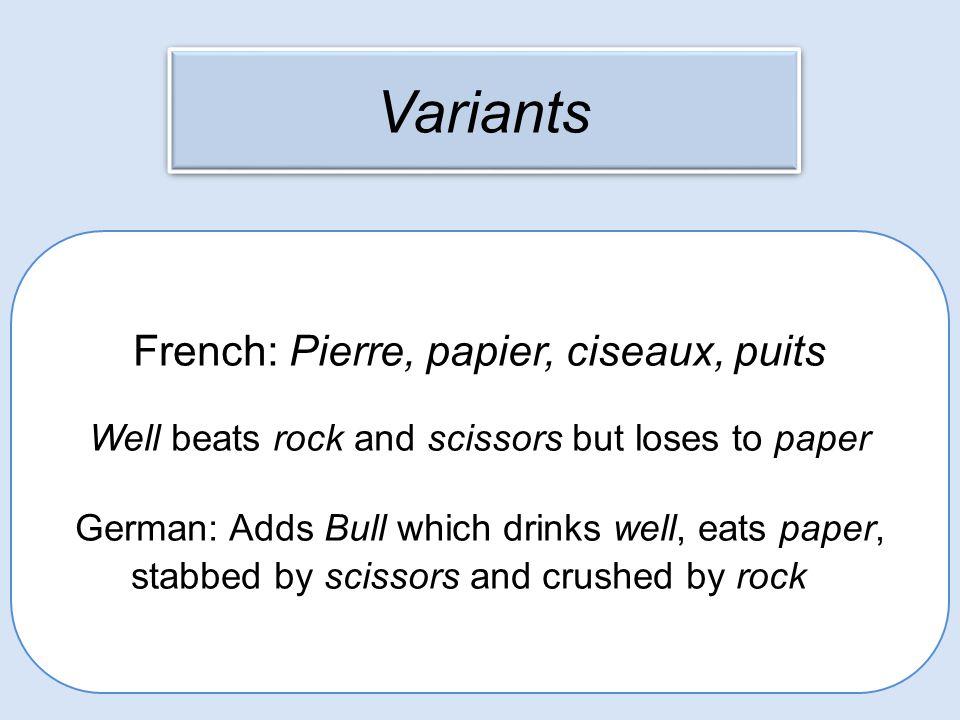 Variants French: Pierre, papier, ciseaux, puits