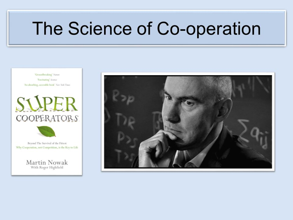 The Science of Co-operation