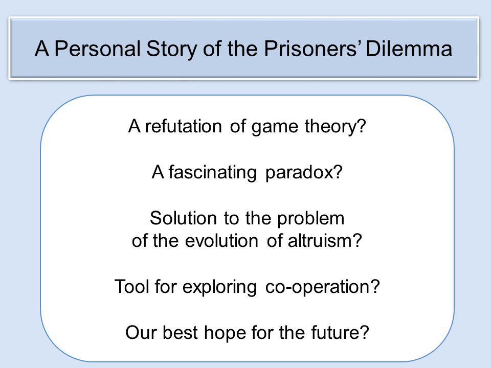 A Personal Story of the Prisoners' Dilemma