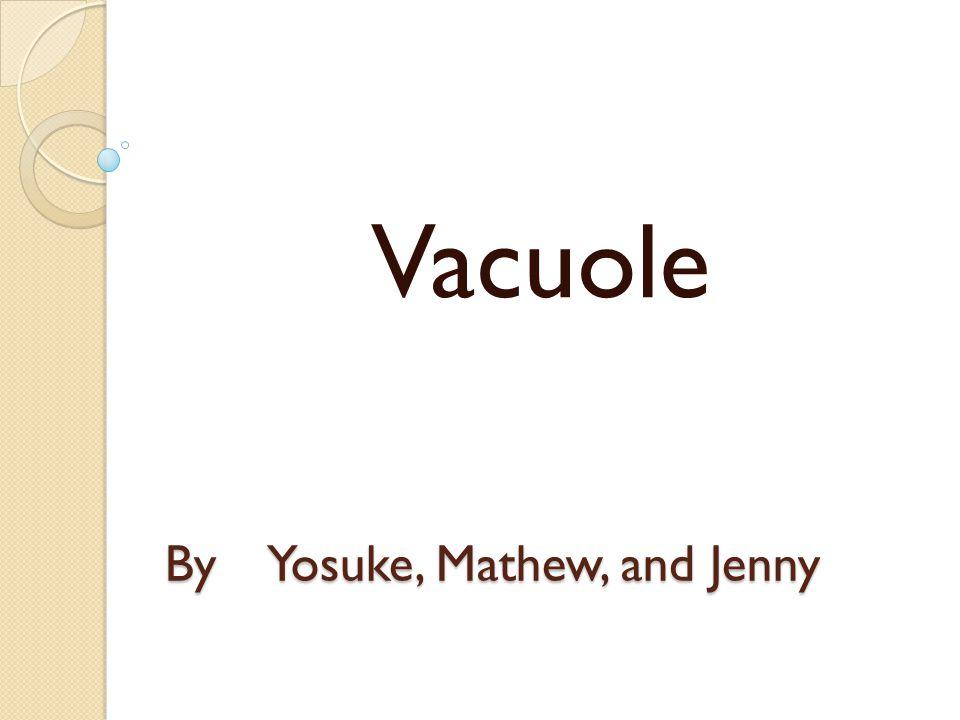 By Yosuke, Mathew, and Jenny