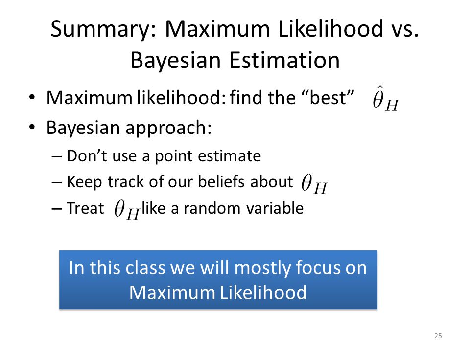 Summary: Maximum Likelihood vs. Bayesian Estimation