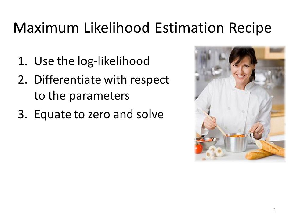 Maximum Likelihood Estimation Recipe