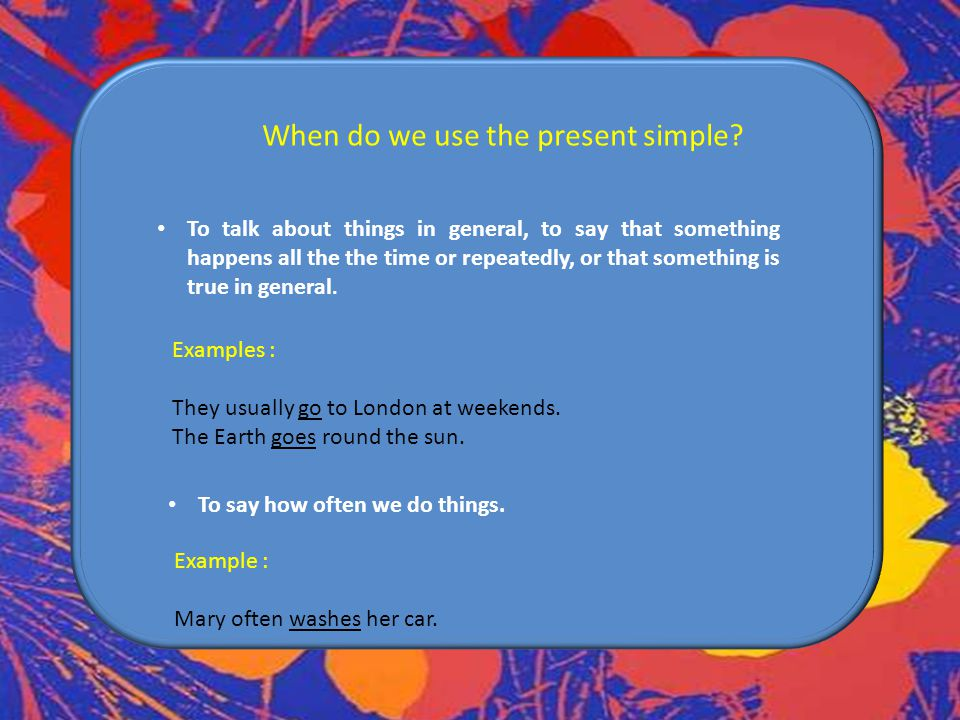 When do we use the present simple