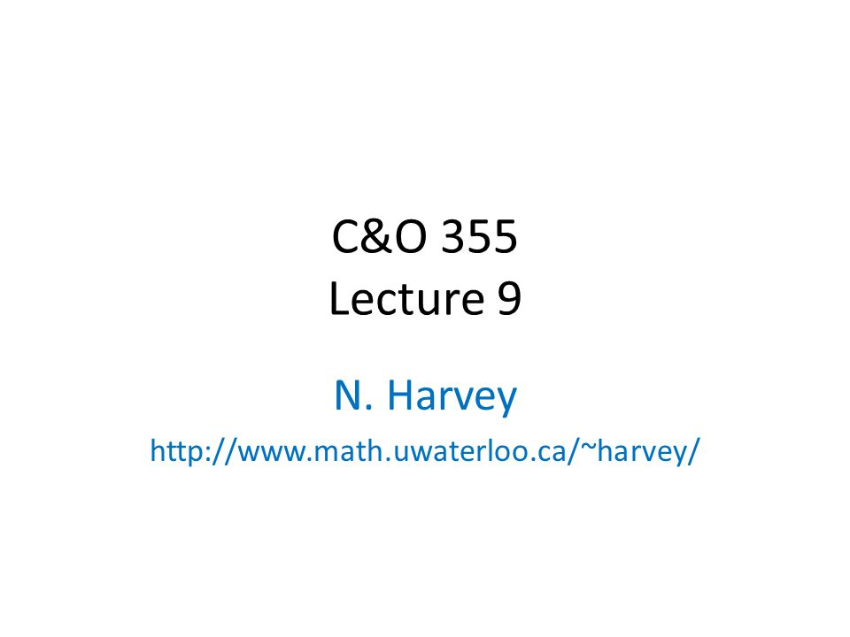 N. Harvey http://www.math.uwaterloo.ca/~harvey/