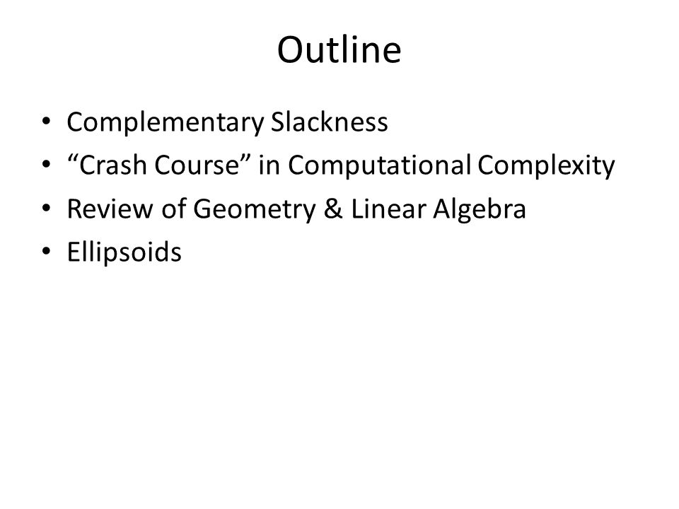 Outline Complementary Slackness