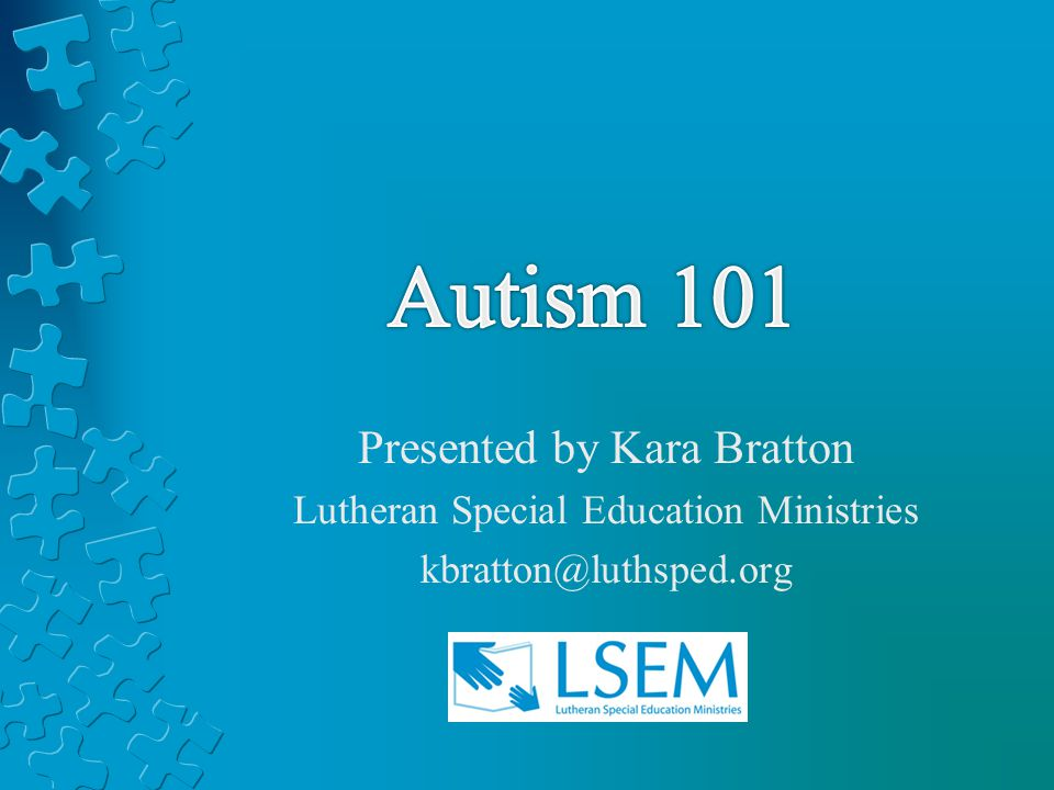 Autism 101 Presented by Kara Bratton