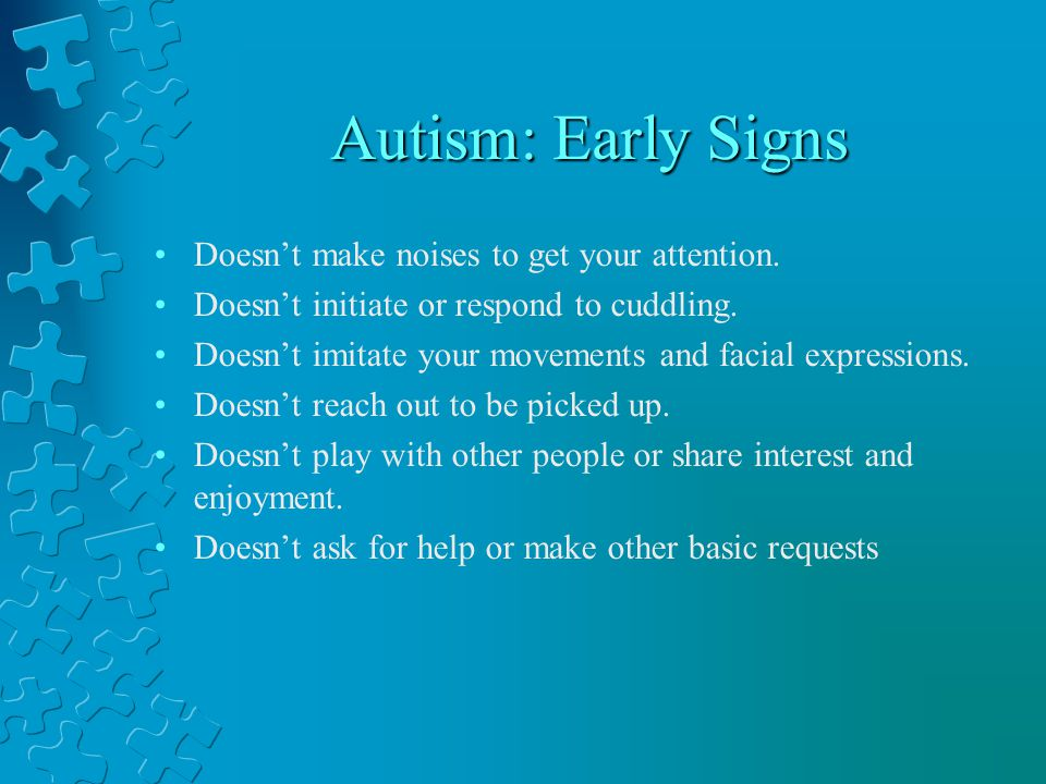 Autism: Early Signs Doesn't make noises to get your attention.