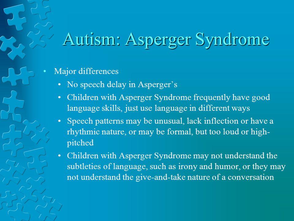 Autism: Asperger Syndrome