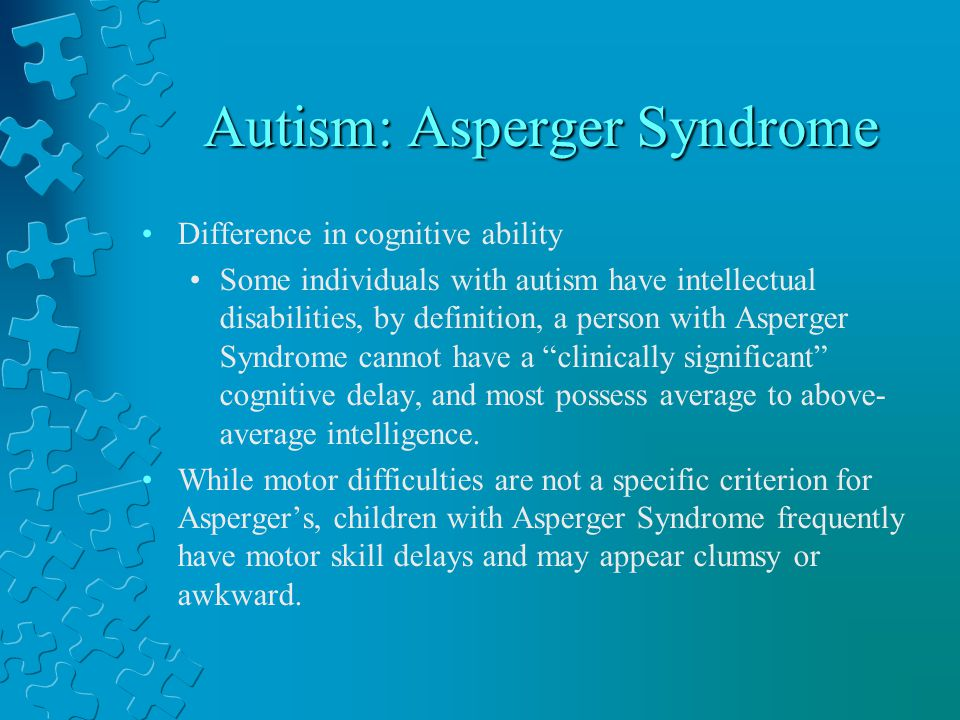 Autism: Asperger Syndrome