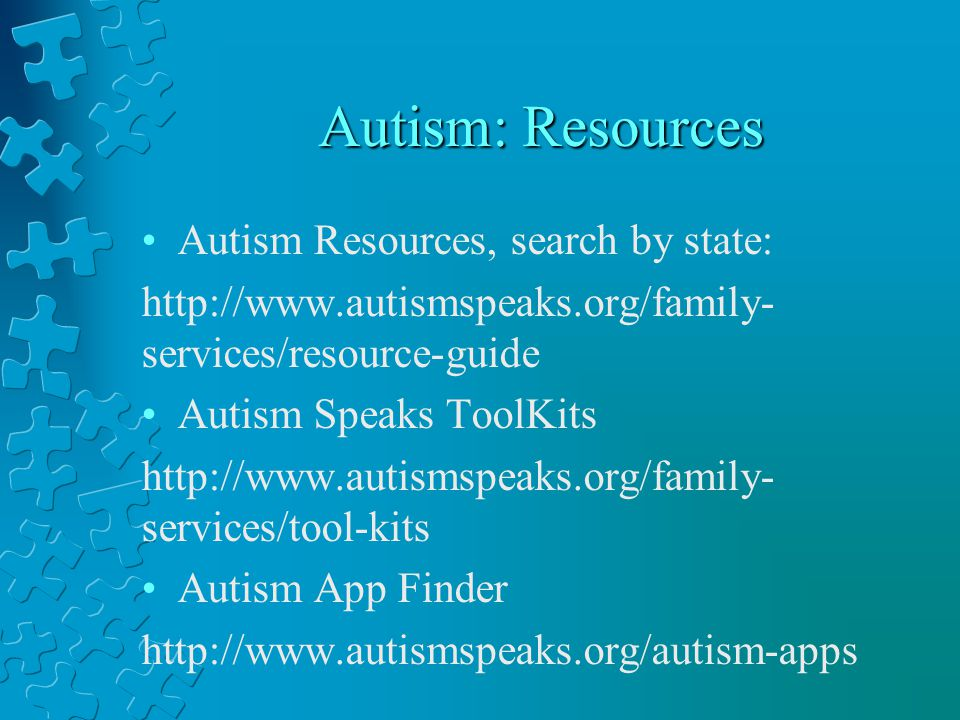 Autism: Resources Autism Resources, search by state: