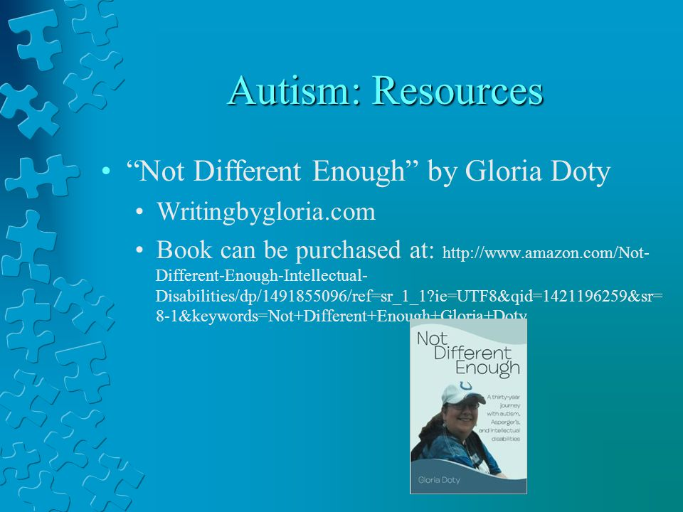 Autism: Resources Not Different Enough by Gloria Doty