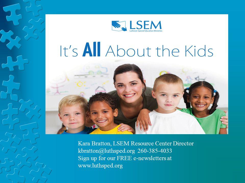 Kara Bratton, LSEM Resource Center Director kbratton@luthsped