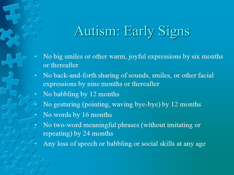 Autism: Early Signs No big smiles or other warm, joyful expressions by six months or thereafter.