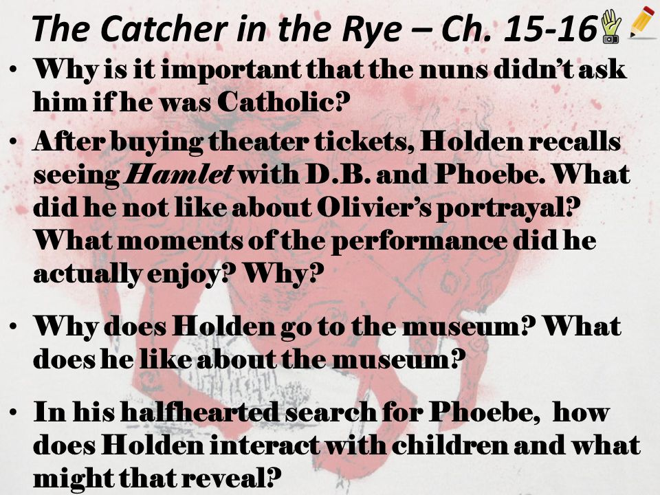 The Catcher in the Rye – Ch. 15-16