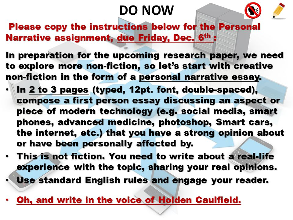 DO NOW Please copy the instructions below for the Personal Narrative assignment, due Friday, Dec. 6th :