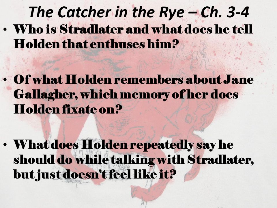 The Catcher in the Rye – Ch. 3-4
