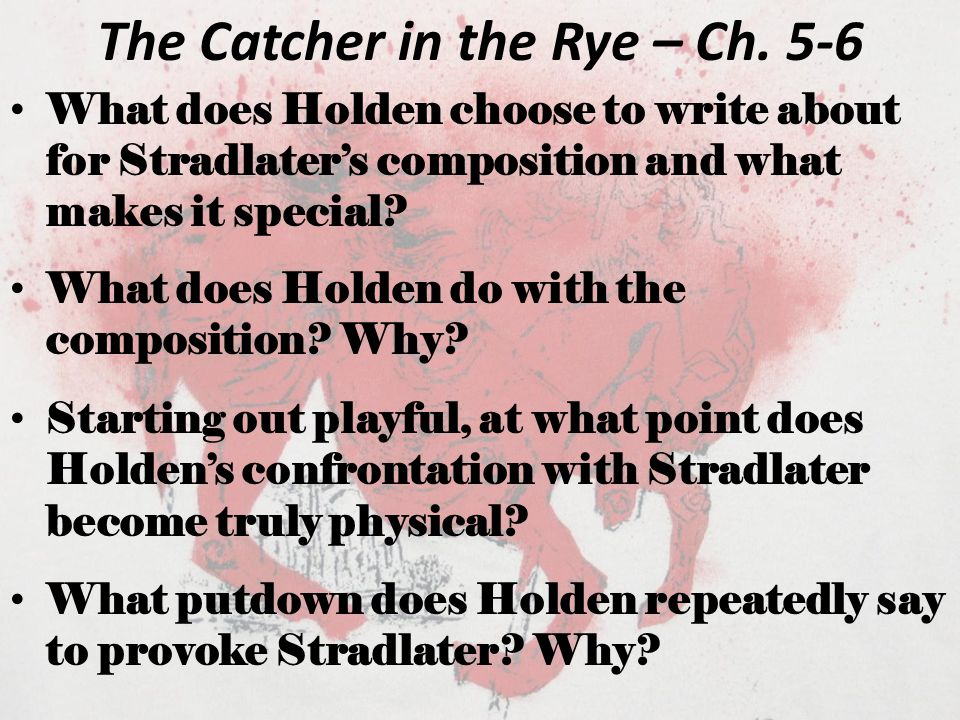 The Catcher in the Rye – Ch. 5-6