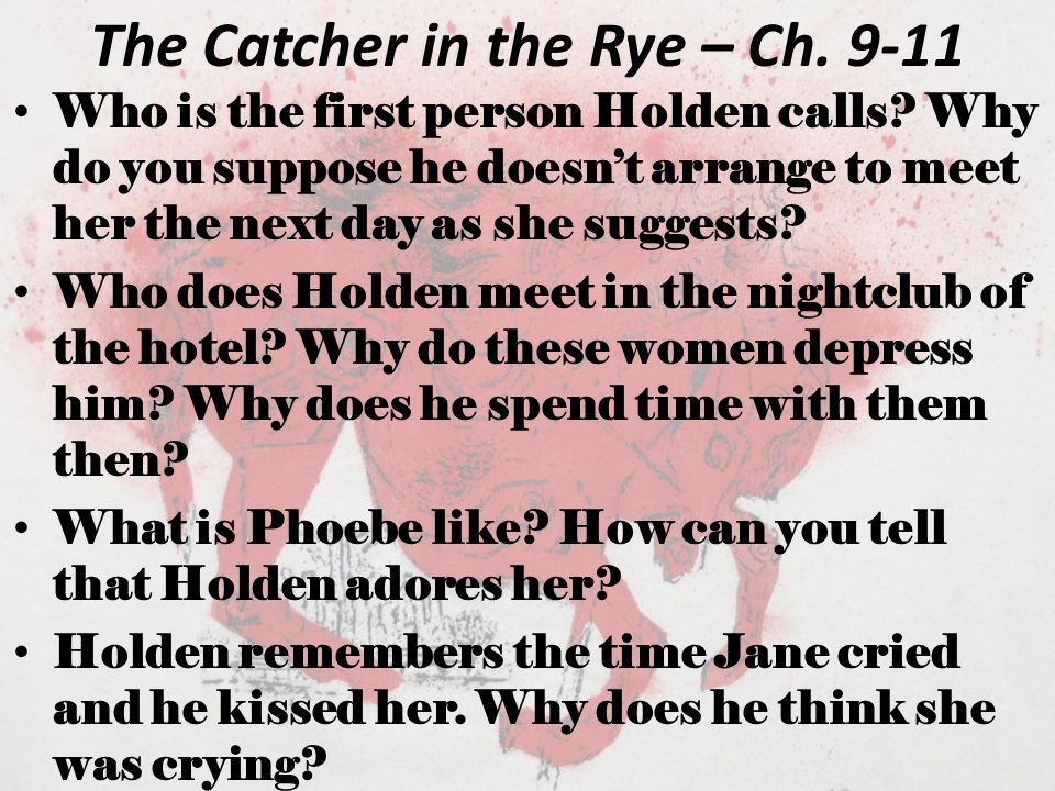 The Catcher in the Rye – Ch. 9-11