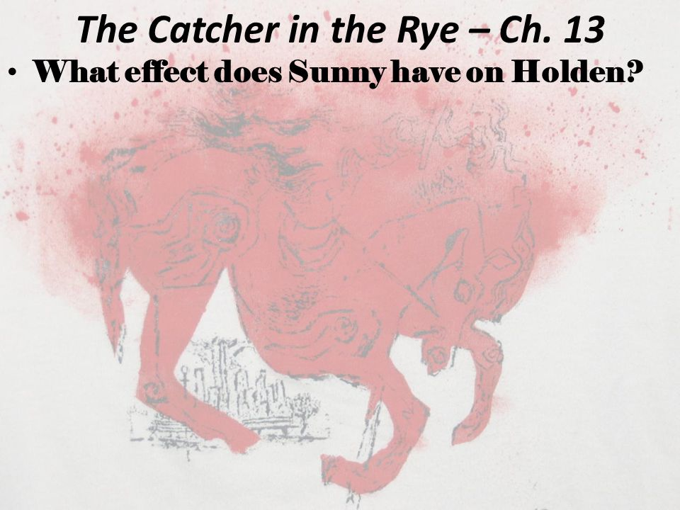 The Catcher in the Rye – Ch. 13