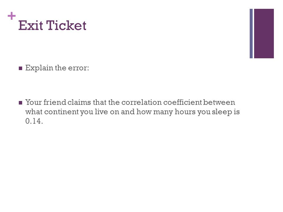 Exit Ticket Explain the error: