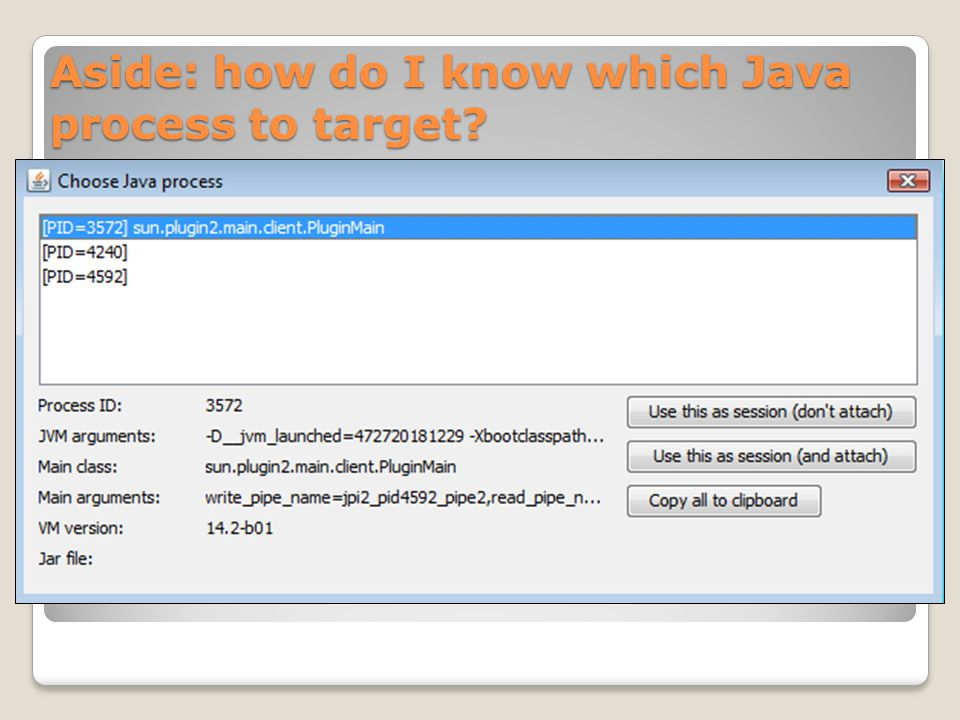 Aside: how do I know which Java process to target