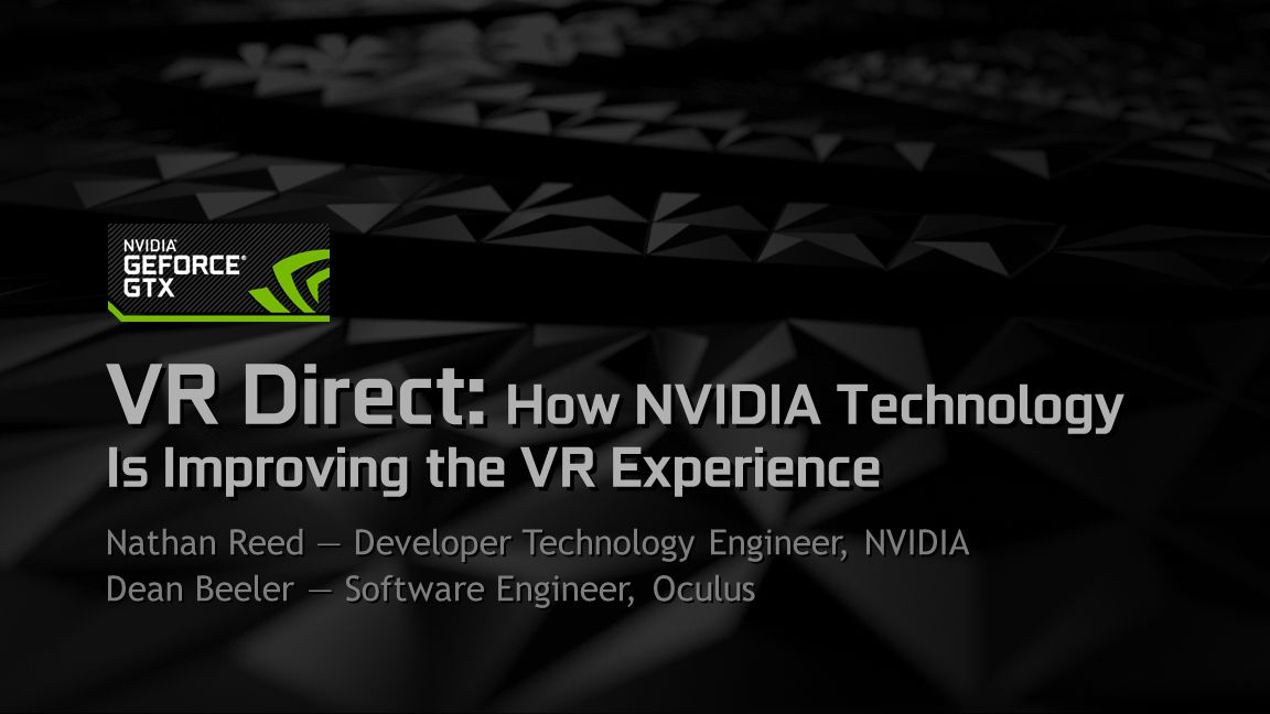 VR Direct: How NVIDIA Technology Is Improving the VR Experience