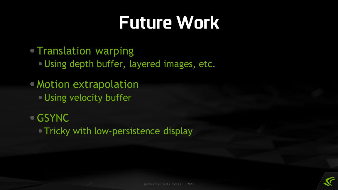 Future Work Translation warping Motion extrapolation GSYNC