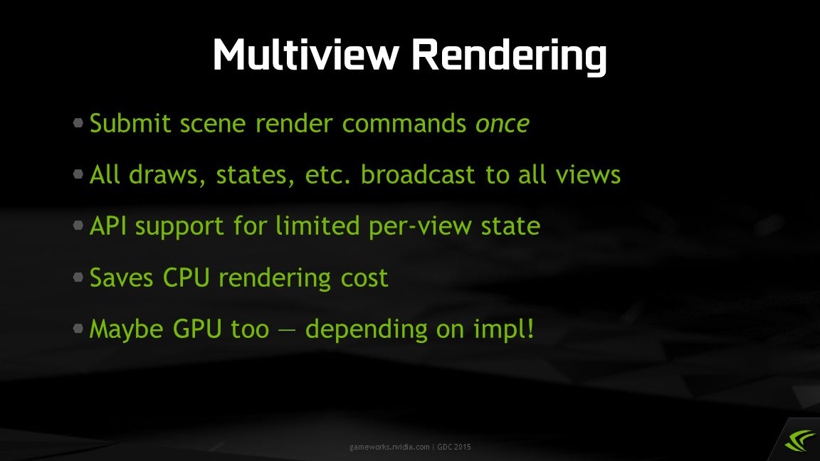 Multiview Rendering Submit scene render commands once