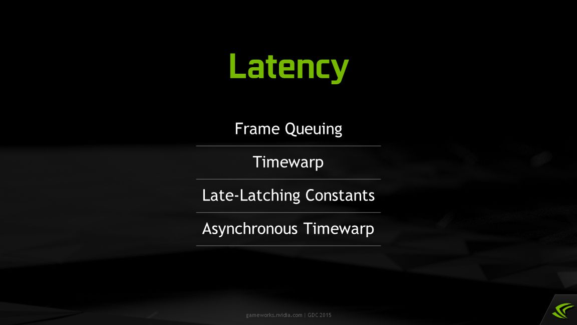 Latency Frame Queuing Timewarp Late-Latching Constants