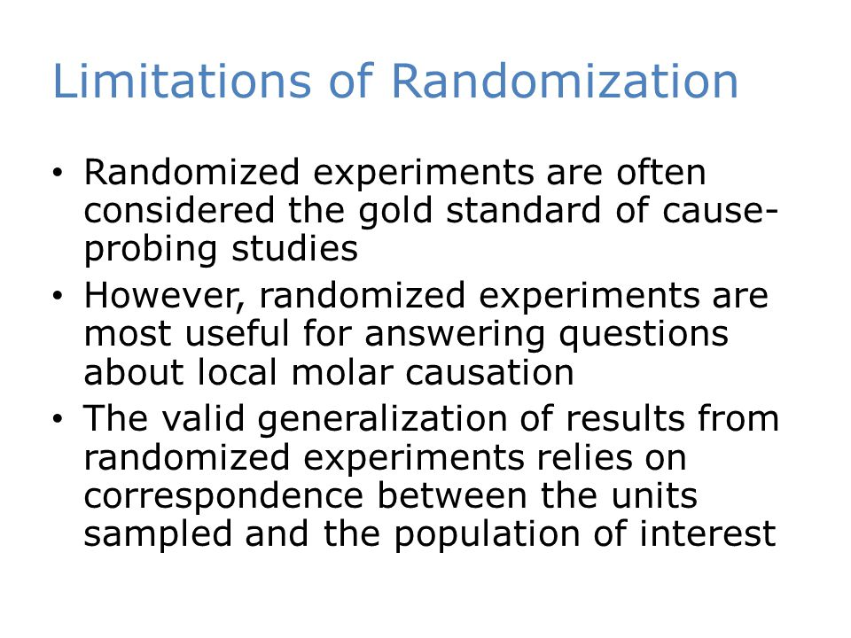Limitations of Randomization