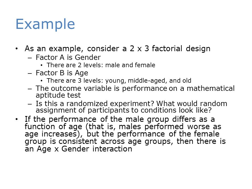 Example As an example, consider a 2 x 3 factorial design