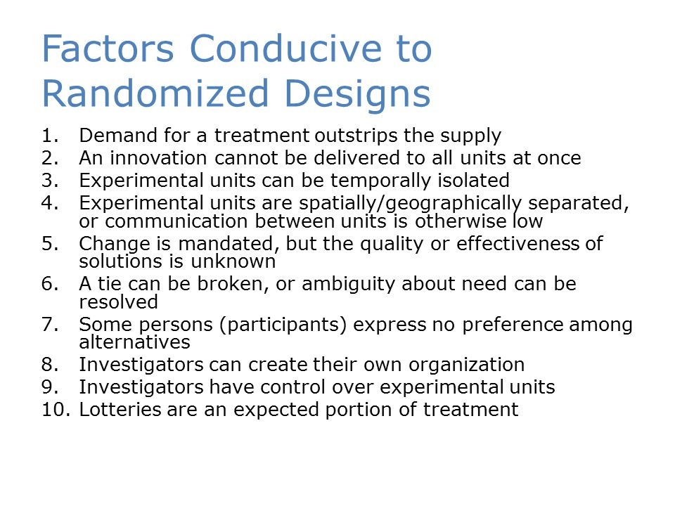 Factors Conducive to Randomized Designs