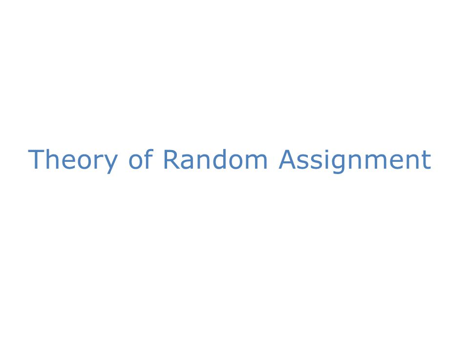 Theory of Random Assignment