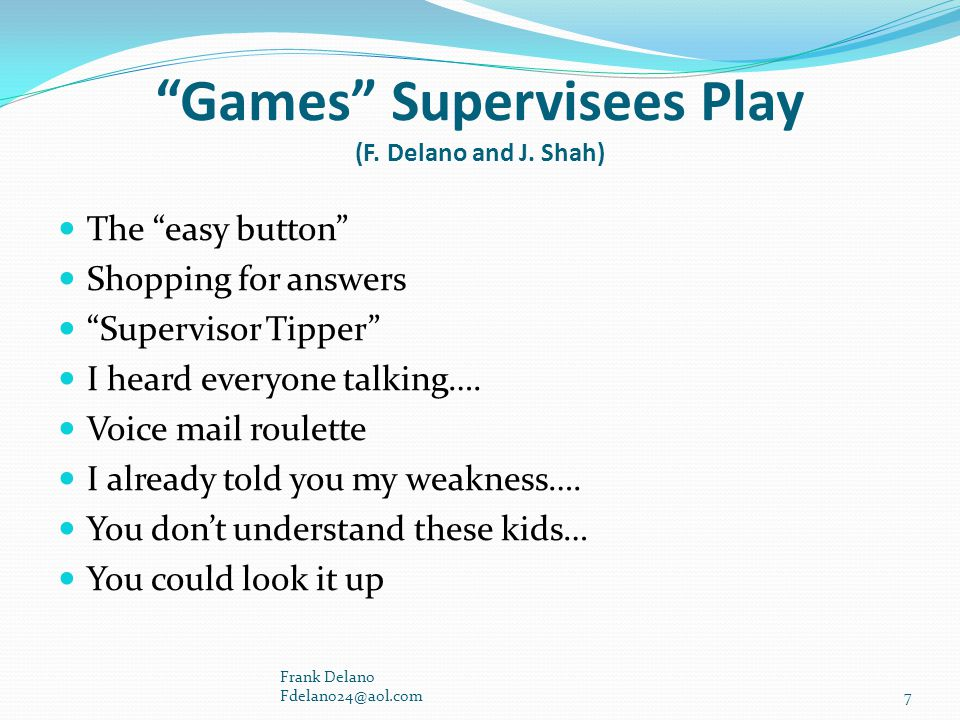 Games Supervisees Play (F. Delano and J. Shah)
