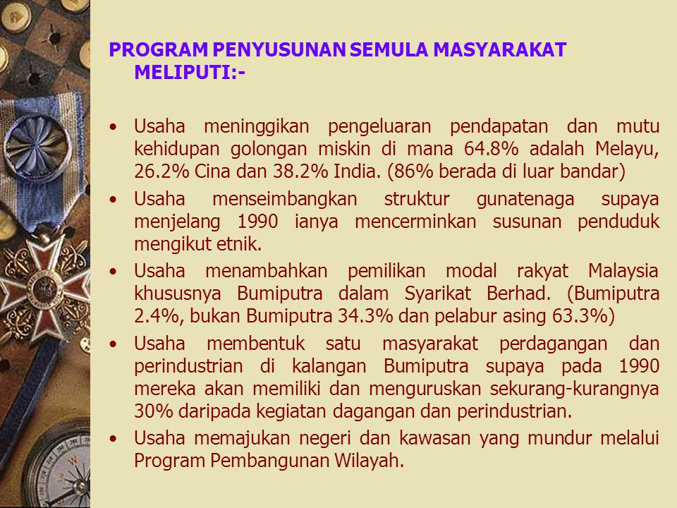 PROGRAM PENYUSUNAN SEMULA MASYARAKAT MELIPUTI:-