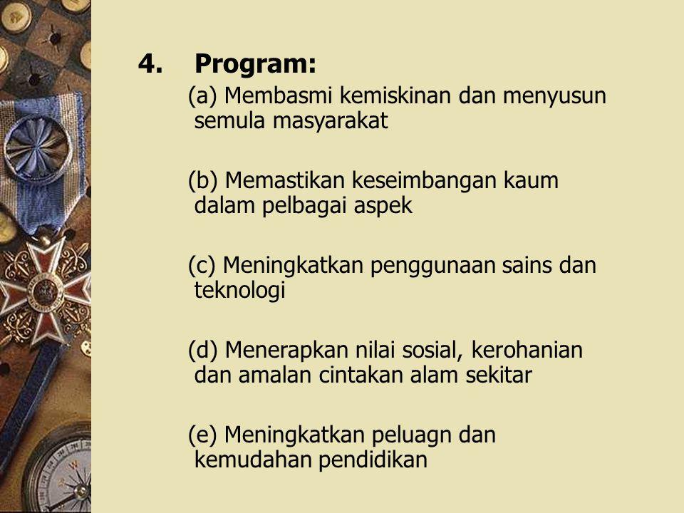 4. Program: (a) Membasmi kemiskinan dan menyusun semula masyarakat