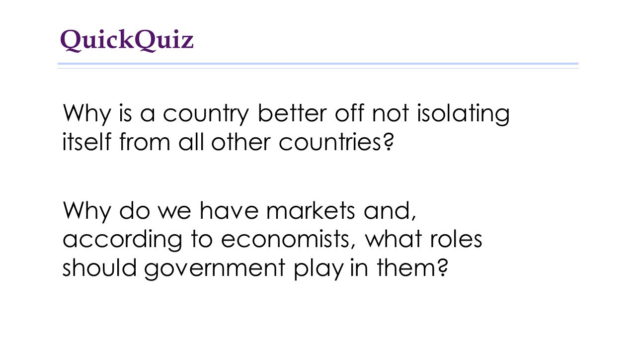 QuickQuiz Why is a country better off not isolating itself from all other countries