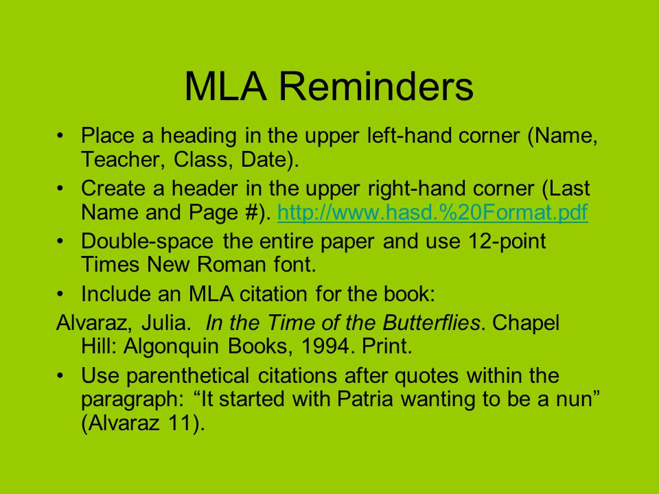 MLA Reminders Place a heading in the upper left-hand corner (Name, Teacher, Class, Date).