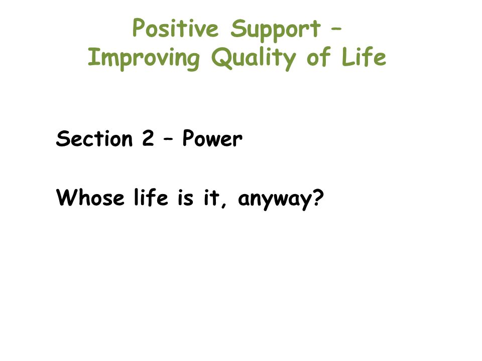 Positive Support – Improving Quality of Life