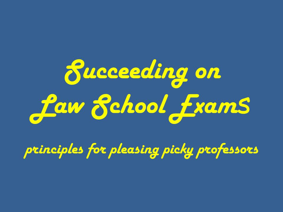 Succeeding on Law School Exams