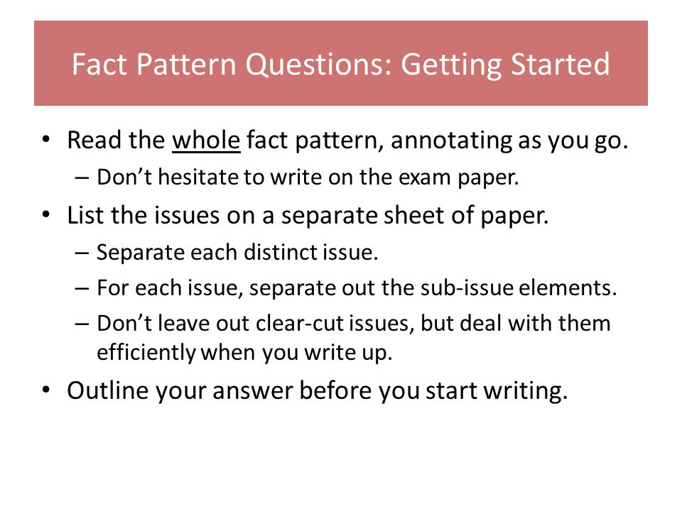 Fact Pattern Questions: Getting Started