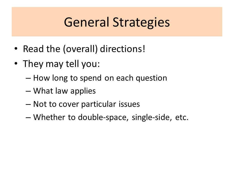 General Strategies Read the (overall) directions! They may tell you: